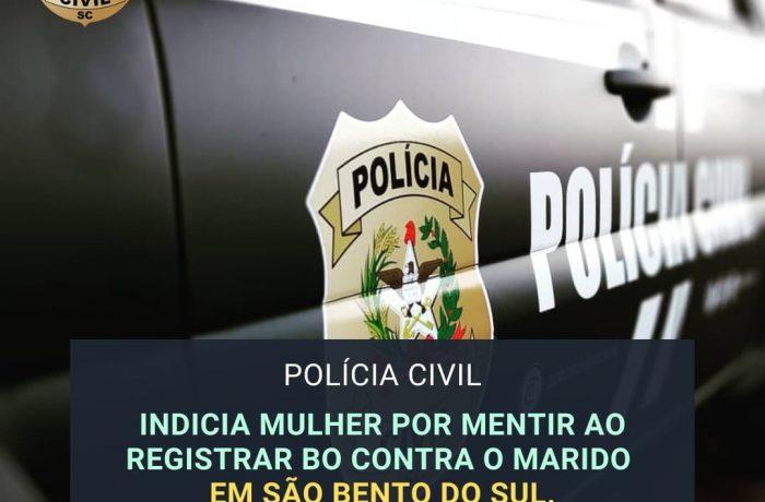 Polícia indicia mulher por mentir ao registrar BO contra o marido em São Bento do Sul
